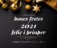 Bones festes i feliç 2021